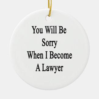 Usted lo sentirá cuando hago abogado ornato