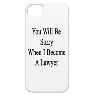 Usted lo sentirá cuando hago abogado iPhone 5 carcasa