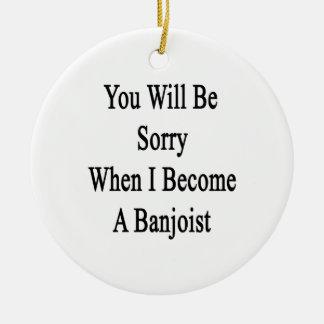 Usted lo sentirá cuando hago Banjoist Adornos De Navidad