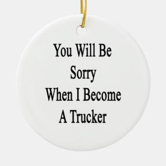 Usted lo sentirá cuando hago camionero ornaments para arbol de navidad