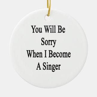 Usted lo sentirá cuando hago cantante adornos
