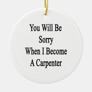 Usted lo sentirá cuando hago carpintero adornos de navidad