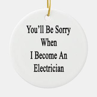 Usted lo sentirá cuando hago electricista adorno de reyes