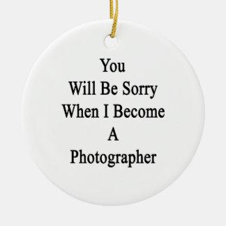 Usted lo sentirá cuando hago fotógrafo ornamento de navidad