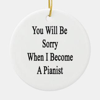 Usted lo sentirá cuando hago pianista ornamento de navidad