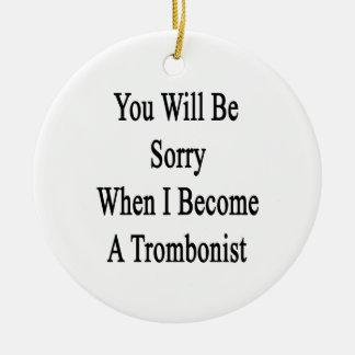 Usted lo sentirá cuando hago trombón ornato