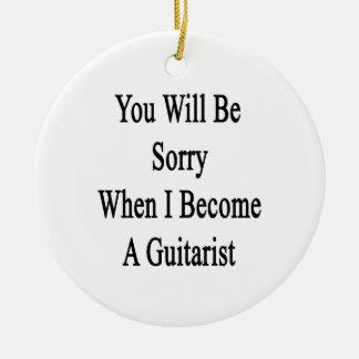 Usted lo sentirá cuando hago un guitarrista adorno de navidad