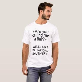 ¿Usted me está llamando un mentiroso? Camisa