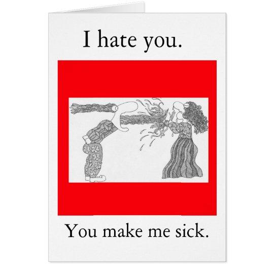 Usted me hace enfermo tarjeta de felicitación