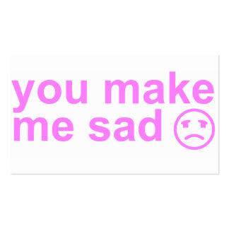 usted me hace la tarjeta triste tarjetas de visita