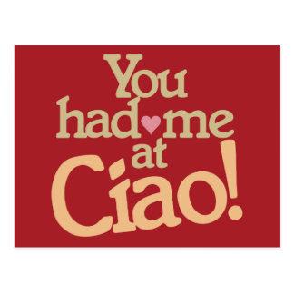 ¡Usted me tenía en el Ciao! postal