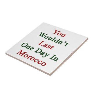 Usted no duraría un día en Marruecos Azulejo