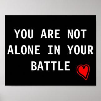 Usted no es solo en su batalla póster