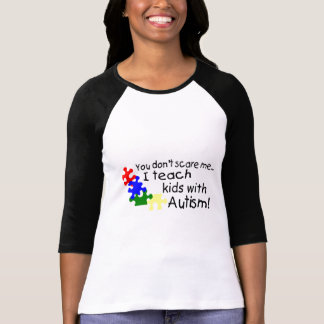 Usted no me asusta que enseño a niños con autismo camisas