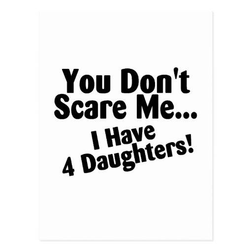 Usted no me asusta que tengo 4 hijas postales