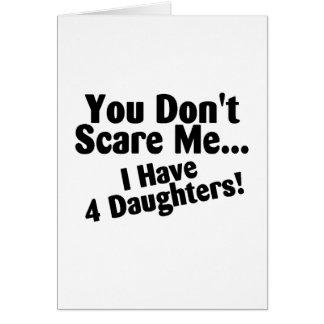 Usted no me asusta que tengo cuatro hijas felicitacion