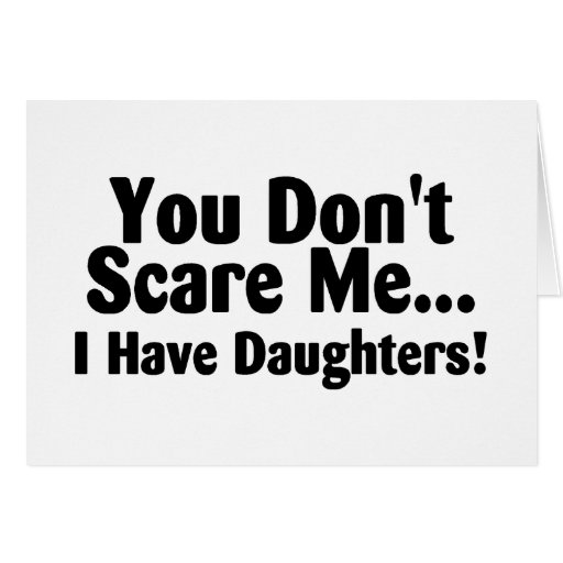 Usted no me asusta que tengo hijas tarjeton