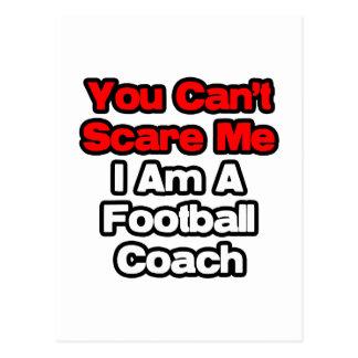 Usted no puede asustarme… entrenador de fútbol postal