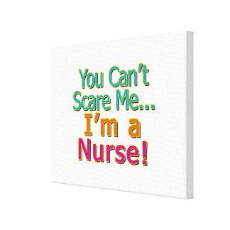 Usted no puede asustarme, oficio de enfermera impresiones en lona