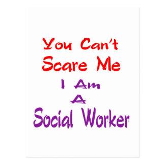 Usted no puede asustarme que soy trabajador social postal