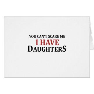 Usted no puede asustarme que tengo hijas tarjeta
