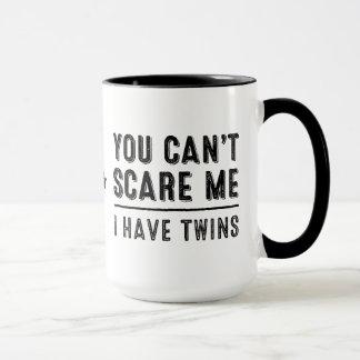 Usted no puede asustarme, yo tiene tazas de los