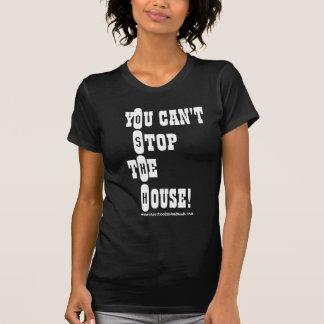 ¡Usted no puede parar la casa! O.S.H.H. Señora T Camiseta