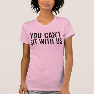 USTED NO PUEDE SENTARSE CON la camiseta de los