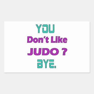 Usted no tiene gusto de judo pegatina rectangular