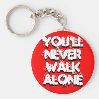 Usted nunca caminará solamente, usted nunca camina llavero redondo tipo chapa