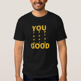 Usted parece bueno, usted se siente bien, usted camisetas