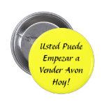 ¡Usted Puede Empezar un Hoy de Avon del vendedor! Chapa Redonda De 5 Cm