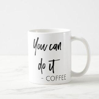 Usted puede hacerlo taza de café