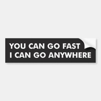 Usted puede ir rápidamente, yo puede ir pegatina para coche