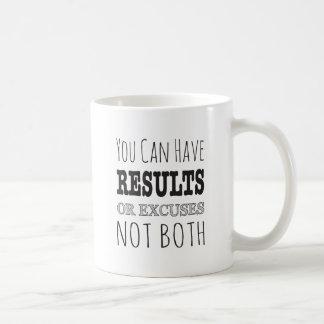 Usted puede tener resultados o excusas no ambos taza de café