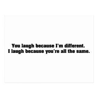 Usted ríe porque soy diferente. Río porque Y Postal