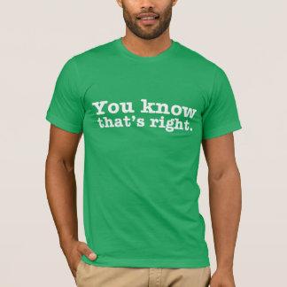 Usted SABE que es camiseta DERECHA
