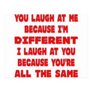 Usted se ríe de mí porque soy diferente yo me río postal