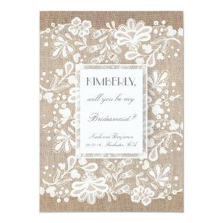 Usted será mi arpillera de la dama de honor y boda invitación 12,7 x 17,8 cm
