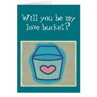 ¿Usted será mi cubo del amor? La tarjeta de la