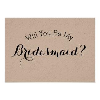 Usted será mi tarjeta rústica de la dama de honor, invitación 12,7 x 17,8 cm
