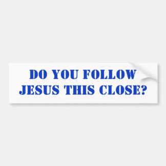 ¿Usted sigue a JESÚS esto cerca? Pegatina Para Coche