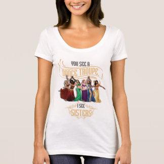 Usted ve una compañía de la danza camiseta