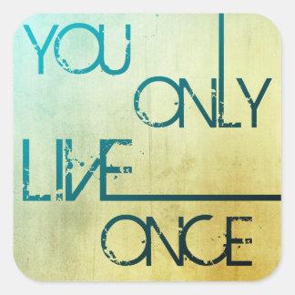 Usted vive solamente una vez - los pegatinas de pegatina cuadrada