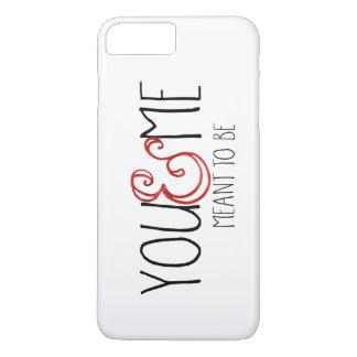 Usted y yo significamos ser caso más del iPhone 7 Funda iPhone 7 Plus