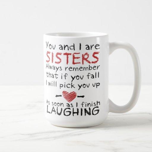 Usted y yo somos taza de café de las hermanas