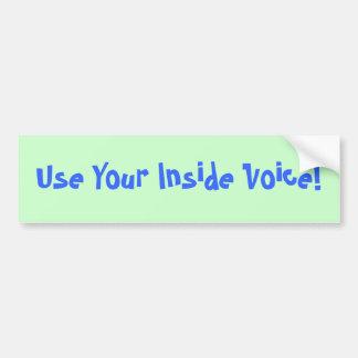 ¡Utilice su voz interior! Pegatina Para Coche