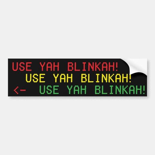 ¡UTILICE YAH BLINKAH! stickah del bumpah Pegatina Para Coche