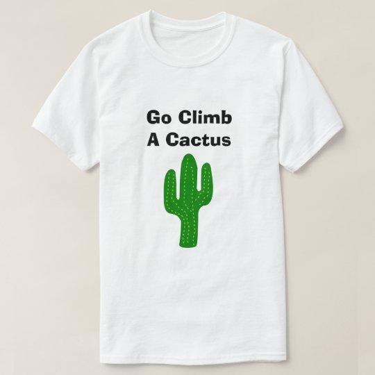 Va la subida un cactus camiseta