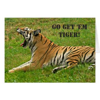 ¡Van les consiguen el tigre! Tarjeta De Felicitación